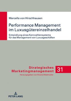 Performance Management im Luxusgütereinzelhandel von Hirschhausen,  Marcella