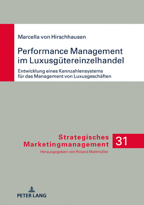 Performance Management im Luxusgütereinzelhandel von Hirschhausen,  Marcella