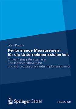 Performance-Measurement für die Unternehmenssicherheit von Kaack,  Jörn