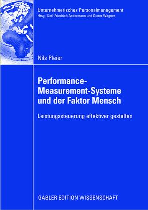 Performance-Measurement-Systeme und der Faktor Mensch von Femppel,  Prof. Dr. Kurt, Pleier,  Nils, Sattelberger,  Thomas, Wagner,  Prof. Dr. Dieter