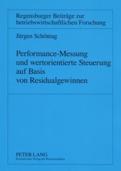 Performance-Messung und wertorientierte Steuerung auf Basis von Residualgewinnen von Schöntag,  Jürgen