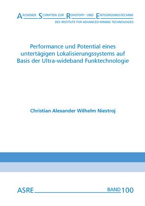 Performance und Potential eines untertägigen Lokalisierungssystems auf Basis der Ultra-wideband Funktechnologie von Nienhaus,  Karl, Niestroj,  Christian Alexander Wilhelm