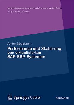 Performance und Skalierung von SAP ERP Systemen in virtualisierten Umgebungen von Bögelsack,  André