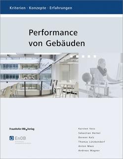 Performance von Gebäuden. von Herkel,  Sebastian, Kalz,  Doreen, Lützkendorf,  Thomas, Maas,  Anton, Voss,  Karsten, Wagner,  Andreas