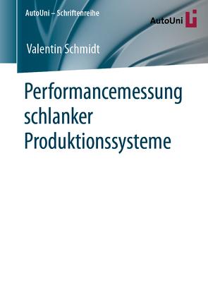 Performancemessung schlanker Produktionssysteme von Schmidt,  Valentin