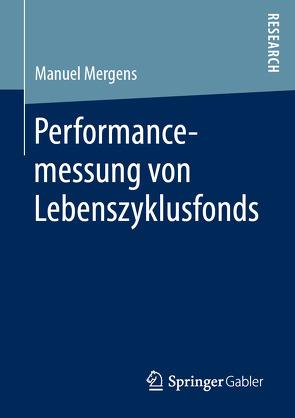 Performancemessung von Lebenszyklusfonds von Mergens,  Manuel