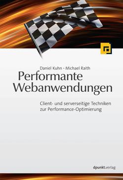 Performante Webanwendungen von Kuhn,  Daniel, Raith,  Michael