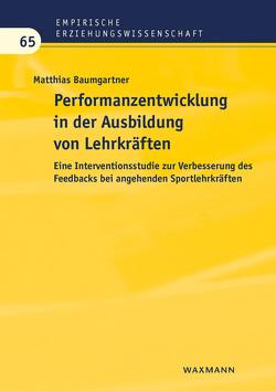 Performanzentwicklung in der Ausbildung von Lehrkräften von Baumgartner,  Matthias