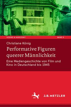Performative Figuren queerer Männlichkeit von König,  Christiane