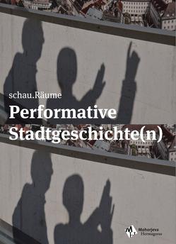 Performative Stadtgeschichte(n) von schau.Räume
