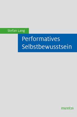 Performatives Selbstbewusstsein von Lang,  Stefan