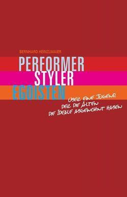 Performer, Styler, Egoisten von Heinzlmaier,  Bernhard