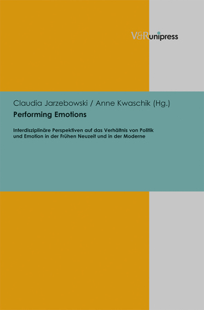 Performing Emotions von Jarzebowski,  Claudia, Kwaschik,  Anne