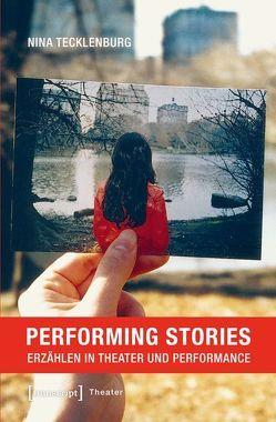 Performing Stories von Tecklenburg,  Nina