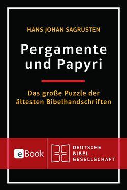 Pergamente und Papyri von Sagrusten,  Hans Johan, Stilzebach,  Daniela