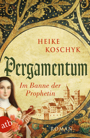 Pergamentum – Im Banne der Prophetin von Koschyk,  Heike