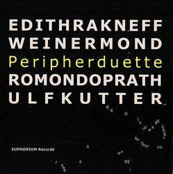 Peripherduette von Kettlitz,  Friedrich, Ulfkutter,  Romondoprath, Weinermond,  Edithrakneff