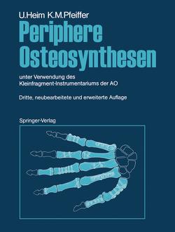 Periphere Osteosynthesen von Brennwald,  J., Geel,  C., Heim,  Urs, Jakob,  R.P., Oberli,  K., Pfeiffer,  Karl M., Rüedi,  T., Simmen,  B., Stäubli,  H.U.