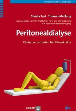 Peritonealdialyse von ifw–Institut für Fort– und Weiterbildung der Patienten-Heimversorgung, Mettang,  Thomas, Tast,  Christa