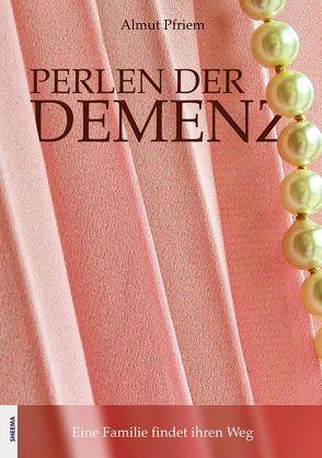 Perlen der Demenz von Pfriem,  Almut