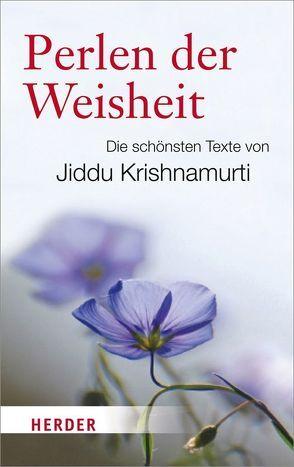 Perlen der Weisheit von Krishnamurti, Jiddu, Reschika, Richard
