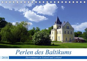 Perlen des Baltikums – Herrenhäuser in Estland und Lettland (Tischkalender 2018 DIN A5 quer) von von Loewis of Menar,  Henning