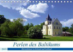 Perlen des Baltikums – Herrenhäuser in Estland und Lettland (Tischkalender 2019 DIN A5 quer) von von Loewis of Menar,  Henning