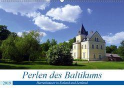 Perlen des Baltikums – Herrenhäuser in Estland und Lettland (Wandkalender 2019 DIN A2 quer) von von Loewis of Menar,  Henning