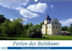 Perlen des Baltikums – Herrenhäuser in Estland und Lettland (Wandkalender 2019 DIN A3 quer) von von Loewis of Menar,  Henning