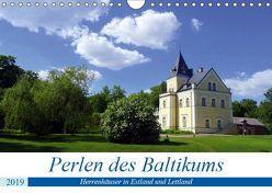 Perlen des Baltikums – Herrenhäuser in Estland und Lettland (Wandkalender 2019 DIN A4 quer) von von Loewis of Menar,  Henning