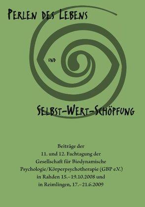 Perlen des Lebens und Selbst-Wert-Schöpfung von Gesellschaft für Biodynamische Psychologie/Körperpsychotherapie,  GBP e.V.