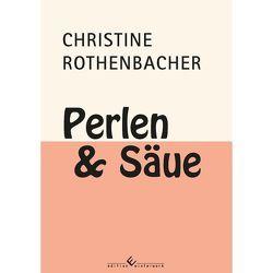 Perlen und Säue von Rothenbacher,  Christine