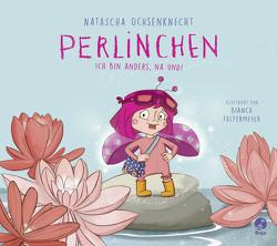 Perlinchen – Ich bin anders, na und! von Faltermeyer,  Bianca, Ochsenknecht,  Natascha