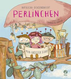 Perlinchen – Mein größter Schatz von Faltermeyer,  Bianca, Ochsenknecht,  Natascha