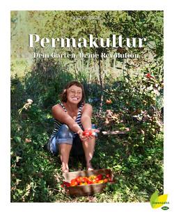 Permakultur – Dein Garten. Deine Revolution. von Drage,  Sidrid