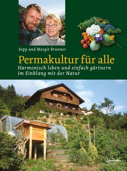 Permakultur für alle von Brunner,  Sepp und Margit