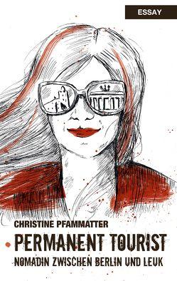 Permanent Tourist von Pfammatter,  Christine