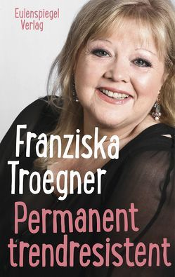 Permanent trendresistent von Troegner,  Franziska