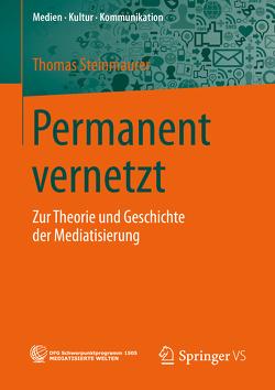 Permanent vernetzt von Steinmaurer,  Thomas