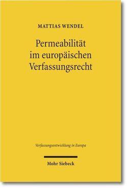 Permeabilität im europäischen Verfassungsrecht von Wendel,  Mattias