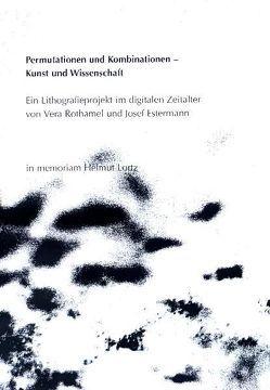 Permutationen und Kombinationen – Kunst und Wissenschaft von Estermann,  Josef, Grüter,  Jean P, Lortz,  Helmut, Rothamel,  Vera
