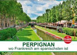 Perpignan – wo Frankreich am spanischsten ist (Wandkalender 2019 DIN A2 quer) von Bartruff,  Thomas