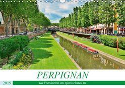 Perpignan – wo Frankreich am spanischsten ist (Wandkalender 2019 DIN A3 quer) von Bartruff,  Thomas