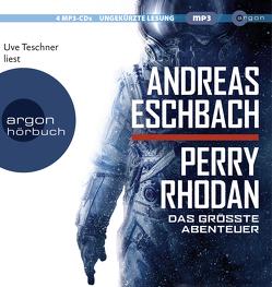 Perry Rhodan – Das größte Abenteuer von Eschbach,  Andreas, Teschner,  Uve
