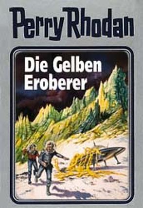 Perry Rhodan / Die Gelben Eroberer von Voltz,  William