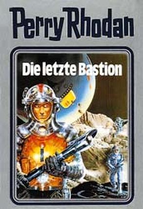 Perry Rhodan / Die letzte Bastion von Voltz,  William