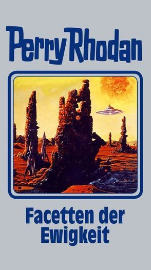 Perry Rhodan / Facetten der Ewigkeit von Voltz,  William