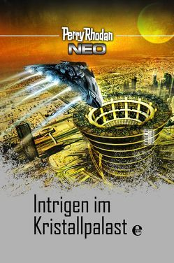 Perry Rhodan Neo 15: Intrigen im Kristallpalast von Rhodan,  Perry
