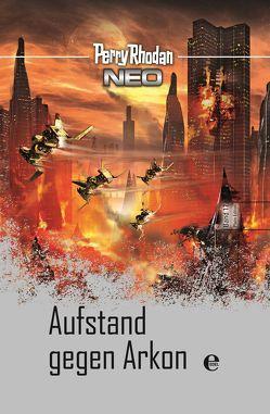 Perry Rhodan Neo 17: Aufstand gegen Arkon von Rhodan,  Perry