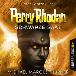 Perry Rhodan: Schwarze Saat von Lontzek,  Peter, Thurner,  Michael Marcus